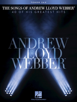 The Songs of Andrew Lloyd Webber for Tenor Sax