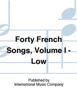 Forty French Songs, Volume I - Low