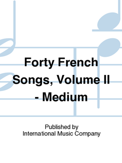 Forty French Songs, Volume II - Medium