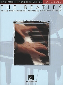 The Beatles - 18 Fab Four Favorites Arranged By Phillip Keveren Piano Solo